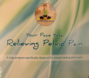 Your Pace Yoga: Relieving Pelvic Pain DVD
